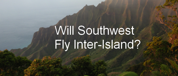 Will Southwest Fly Inter-Island?